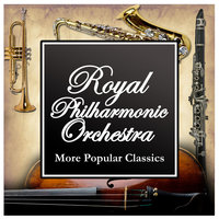 More Popular Classics — Royal Philharmonic Orchestra, Sir Thomas Beecham, The Royal Philharmonic Orchestra Conducted By Sir Thomas Beecham