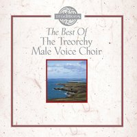 The Best Of — Treorchy Male Voice Choir, The Treorchy Male Voice Choir