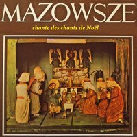 Chante des Chants de Noël — The Polish Song and Dance Ensemble Mazowse