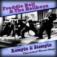 Rompin And Stompin — Freddie Bell, Freddie Bell and the Bellboys, The Bellboys