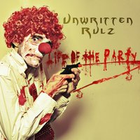 Life of the Party — Unwritten Rulz