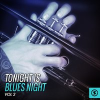 Tonight Is Blues Night, Vol. 2 — сборник