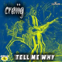 Tell Me Why - Single — Craiig
