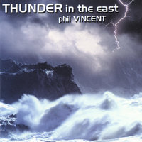 Thunder in the East — Phil Vincent