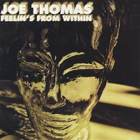 Feelin's from Within — Joe Thomas
