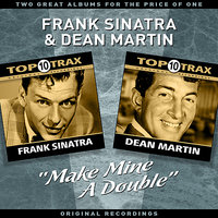 """Make Mine A Double"" - Two Great Albums For The Price Of One — Frank Sinatra & Dean Martin"