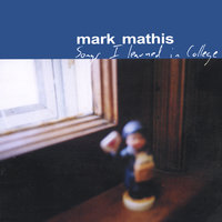 Songs I Learned in College — Mark Mathis