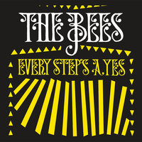 Every Step's A Yes — The Bees