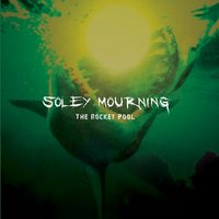 The Rocket Pool — Soley Mourning