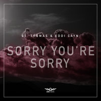 Sorry You're Sorry — St. Thomas, Eddi Cayn, St. Thomas & Eddi Cayn