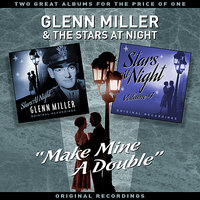 """MAKE MINE A DOUBLE"" - Two Great Albums For The Price Of One — Glenn Miller & Friends"