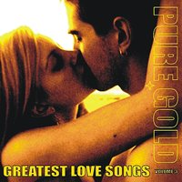 Pure Gold - Greatest Love Songs, Vol. 3 — сборник