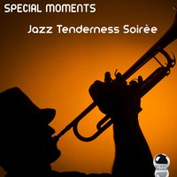Special Moments: Jazz Tenderness Soirèe — сборник
