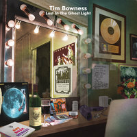 Lost in the Ghost Light — Tim Bowness