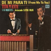 De Mi Para Ti (From Me to You) — Tito Puente y su Orquesta