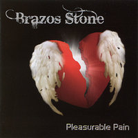 Pleasurable Pain — Brazos Stone