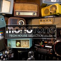 Monotone, Vol. 16 - Tech House Selection — сборник