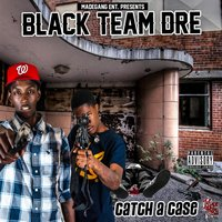 Catch a Case — Black Team Dre