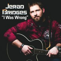 I Was Wrong — Jerad Bridges