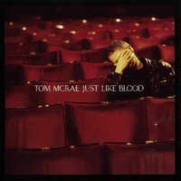 Just Like Blood — Tom McRae