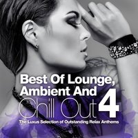 Best Of Lounge, Ambient and Chill Out, Vol.4 — сборник