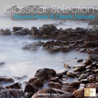 Classical Selection: Ravel and Debussy — Werner Haas, Rolf Reinhardt, Radio-Symphonieorchester Ljubljana, Клод Дебюсси, Морис Равель