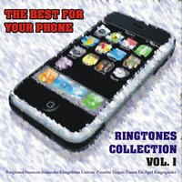 The Best for Your Phone : Ringtones Collection, Vol. 1 — сборник