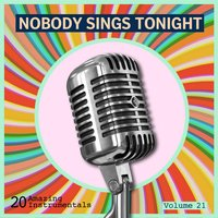 Nobody Sings Tonight: Great Instrumentals Vol. 21 — сборник