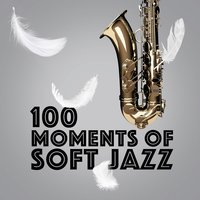 100 Moments of Soft Jazz — сборник