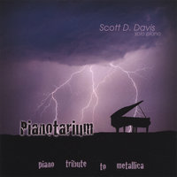 Pianotarium - Piano Tribute to Metallica — Scott D. Davis