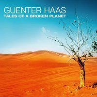 Tales of a Broken Planet — Guenter Haas