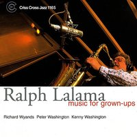 Music For Grown-ups — Peter Washington, Kenny Washington, Richard Wyands, Ralph Lalama