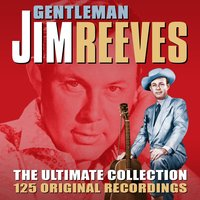 Gentleman Jim - The Ultimate Collection — Jim Reeves