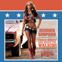 These Boots Are Made For Walkin' — Jessica Simpson