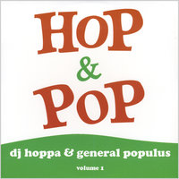Volume 1 — Hop & Pop (DJ Hoppa & General Populus)