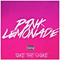 Pink Lemonade — Jake The Snake