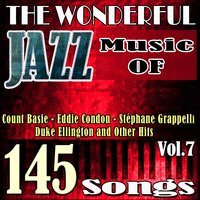 The Wonderful Jazz Music of Count Basie, Eddie Condon, Stéphane Grappelli, Duke Ellington and Other Hits, Vol. 7 — сборник