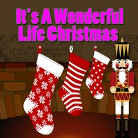 It's A Wonderful Life Christmas — сборник