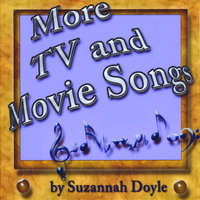 More TV and Movie Songs — Suzannah Doyle