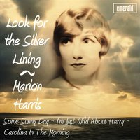 Look for the Silver Lining — Marion Harris