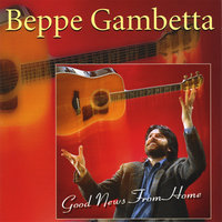 Good News From Home — Beppe Gambetta