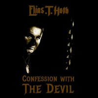 Confession With the Devil — Elias.T.Hoth