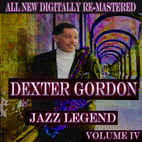Dexter Gordon - Volume 4 — Dexter Gordon