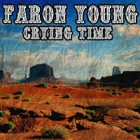 Crying Time — Faron Young