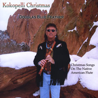Kokopelli Christmas — Douglas Blue Feather