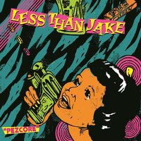 Pezcore — Less Than Jake