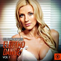 Feel Brand New with Electro Dance, Vol. 1 — сборник