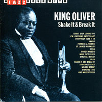 A Jazz Hour With King Oliver: Shake It & Break It — King Oliver