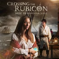 Crossing the Rubicon (Main Theme) [Music from the TV Series] — Donovan Seidle