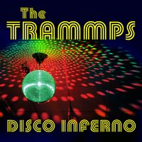 Disco Inferno — The Trammps